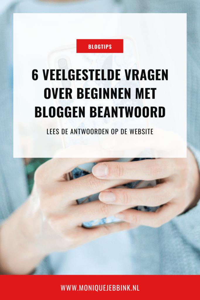 6 Veelgestelde vragen over beginnen met bloggen beantwoord - Monique Jebbink.nl